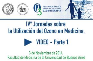 IVº Jornadas sobre la Utilización del Ozono en Medicina – Video 1