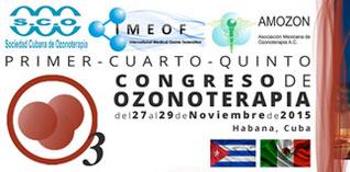 V Congreso Mexicano de Ozonoterapia, lV de la International Medical Ozone Federation y I de la Sociedad Cubana de Ozonoterapia